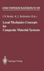 Local Mechanics Concepts for Composite Material Systems : Iutam Symposium Blacksburg, Va 1991