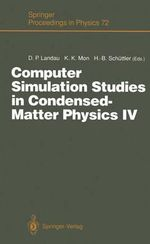 Computer Simulation Studies in Condensed-matter Physics IV : Proceedings of the Fourth Workshop, Athens, Ga, USA, February 18 22, 1991