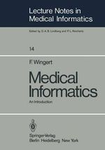 Medical Informatics : An Introduction - F. Wingert