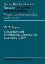 Occupational and Environmental Cancers of the Respiratory System - W.C. Hueper