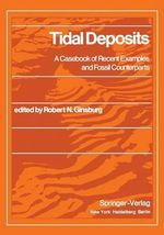 Tidal Deposits : A Casebook of Recent Examples and Fossil Counterparts