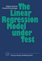 The Linear Regression Model Under Test - Walter Kraemer