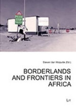 Borderlands and Frontiers in Africa : The New Fight Over Who Owns the Earth
