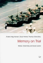 Memory on Trial : Media, Citizenship and Social Justice
