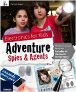 Electronic Adventures : Spies & Agents : 16 ingenious activities for cool kids - & Agents