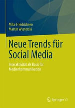 Neue Trends Fur Social Media : Interaktivitat ALS Basis Fur Medienkommunikation - Media Business Transfer Center Institute for Media Business