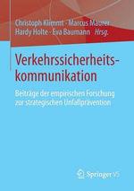 Verkehrssicherheitskommunikation : Beitrage Der Empirischen Forschung Zur Strategischen Unfallpravention