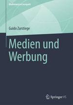 Medien Und Werbung - Guido Zurstiege