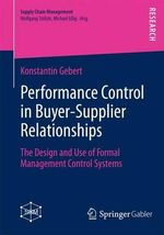 Performance Control in Buyer-supplier-relationships : The Design and Use of Formal Management Control Systems - Konstantin Gebert