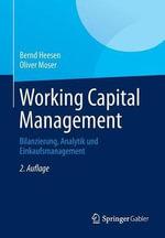 Working Capital Management : Bilanzierung, Analytik Und Einkaufsmanagement - Bernd Heesen