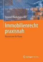 Immobilienrecht Praxisnah : Basiswissen Fur Planer - Johannes Handschumacher