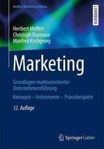 Marketing : Grundlagen Marktorientierter Unternehmensfuhrung Konzepte - Instrumente - Praxisbeispiele - Heribert Meffert
