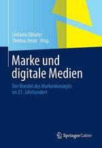 Marke Und Digitale Medien : Der Wandel Des Markenkonzepts Im 21. Jahrhundert