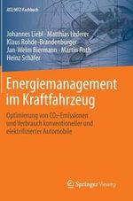 Energiemanagement Im Kraftfahrzeug : Optimierung Von Co2-Emissionen Und Verbrauch Konventioneller Und Elektrifizierter Automobile - Johannes Liebl