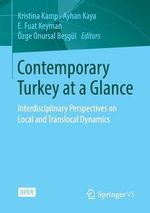 Contemporary Turkey at a Glance : Interdisciplinary Perspectives on Local and Translocal Dynamics