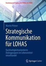 Strategische Kommunikation Fur Lohas : Nachhaltigkeitsorientierte Dialoggruppen Im Lebensmitteleinzelhandel - Martin Pittner