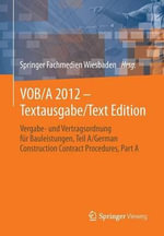 Vob/A 2012 - Textausgabe/Text Edition : Vergabe- Und Vertragsordnung Fur Bauleistungen, Teil A/German Construction Contract Procedures, Part a