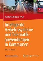 Intelligente Verkehrssysteme Und Telematikanwendungen in Kommunen : Best Practices