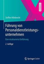 Fuhrung Von Personaldienstleistungsunternehmen : Eine Strukturierte Einfuhrung - Steffen Hillebrecht