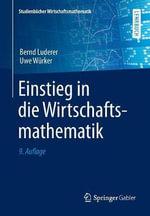 Einstieg in Die Wirtschaftsmathematik - Bernd Luderer