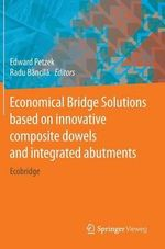 Economical Bridge Solutions Based on Innovative Composite Dowels and Integrated Abutments : Ecobridge