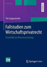 Fallstudien Zum Wirtschaftsprivatrecht : Praxisfalle Zur Wissensvertiefung - Tim Jesgarzewski