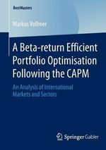 A Beta-Return Efficient Portfolio Optimisation Following the Capm : An Analysis of International Markets and Sectors - Markus Vollmer
