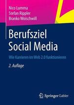 Berufsziel Social Media : Wie Karrieren Im Web 2.0 Funktionieren - Nico Lumma