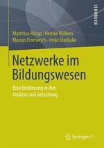 Netzwerke Im Bildungswesen : Eine Einfuhrung in Ihre Analyse Und Gestaltung - Matthias Rurup