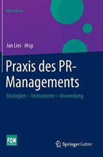 Praxis Des PR-Managements : Strategien - Instrumente - Anwendung