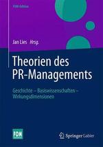 Theorien Des PR-Managements : Geschichte - Basiswissenschaften - Wirkungsdimensionen