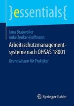 Arbeitsschutzmanagementsysteme Nach Ohsas 18001 : Grundwissen Fur Praktiker - Jana Brauweiler