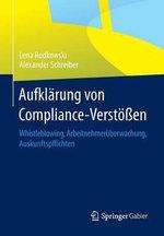 Aufklarung Von Compliance-Verstossen : Whistleblowing, Arbeitnehmeruberwachung, Auskunftspflichten - Lena Rudkowski