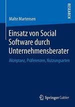 Einsatz Von Social Software Durch Unternehmensberater : Akzeptanz, Praferenzen, Nutzungsarten - Malte Martensen