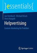 Helpvertising : Content-Marketing Fur Praktiker - Jan Steinbach