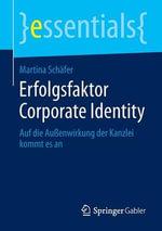 Erfolgsfaktor Corporate Identity : Auf Die Aussenwirkung Der Kanzlei Kommt Es an - Martina Schafer