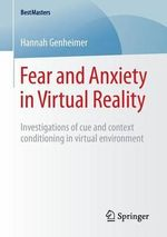Fear and Anxiety in Virtual Reality : Investigations of Cue and Context Conditioning in Virtual Environment - Hannah Genheimer