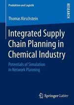 Integrated Supply Chain Planning in Chemical Industry : Potentials of Simulation in Network Planning - Thomas Kirschstein