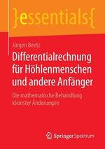 Differentialrechnung Fur Hohlenmenschen Und Andere Anfanger : Die Mathematische Behandlung Kleinster Anderungen - Jurgen Beetz