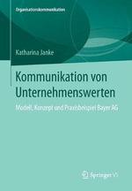 Kommunikation Von Unternehmenswerten : Modell, Konzept Und Praxisbeispiel Bayer AG - Katharina Janke