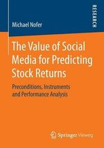 The Value of Social Media for Predicting Stock Returns : Preconditions, Instruments and Performance Analysis - Michael Nofer