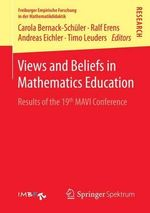 Views and Beliefs in Mathematics Education : Results of the 19th MAVI Conference