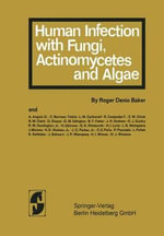 Human Infection with Fungi, Actinomxcetes and Algae - R.D. Baker
