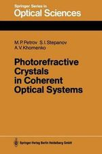 Photorefractive Crystals in Coherent Optical Systems - Mikhail P. Petrov