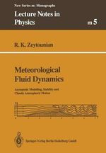 Meteorological Fluid Dynamics : Asymptotic Modelling, Stability and Chaotic Atmospheric Motion - Radyadour K. Zeytounian