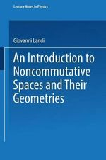 An Introduction to Noncommutative Spaces and Their Geometries - Giovanni Landi
