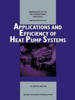 Applications and Efficiency of Heat Pump Systems : Proceedings of the 4th International Conference (Munich, Germany 1-3 October 1990)