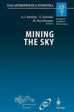Mining the Sky : Proceedings of the Mpa/Eso/Mpe Workshop Held at Garching, Germany, July 31 - August 4, 2000