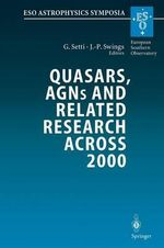 Quasars, Agns and Related Research Across 2000 : Conference on the Occasion of L. Woltjer's 70th Birthday Held at the Accademia Nazionale Dei Lincei, Rome, Italy 3-5 May 2000