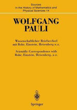 Wissenschaftlicher Briefwechsel Mit Bohr, Einstein, Heisenberg U.A. Band IV, Teil I : 1950 1952 / Scientific Correspondence with Bohr, Einstein, Heisenberg A.O. Volume IV, Part I: 1950 1952 - Wolfgang Pauli